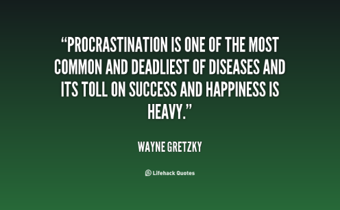 quote-Wayne-Gretzky-procrastination-is-one-of-the-most-common-63706